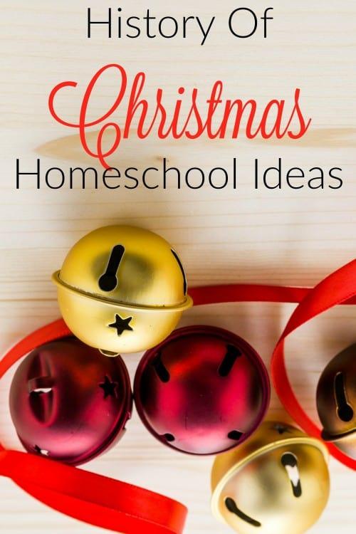History of CHristmas Homeschool Ideas
