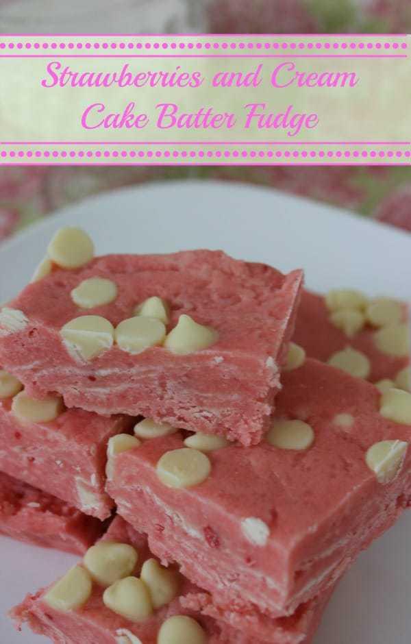 Strawberries and Cream Cake Batter Fudge