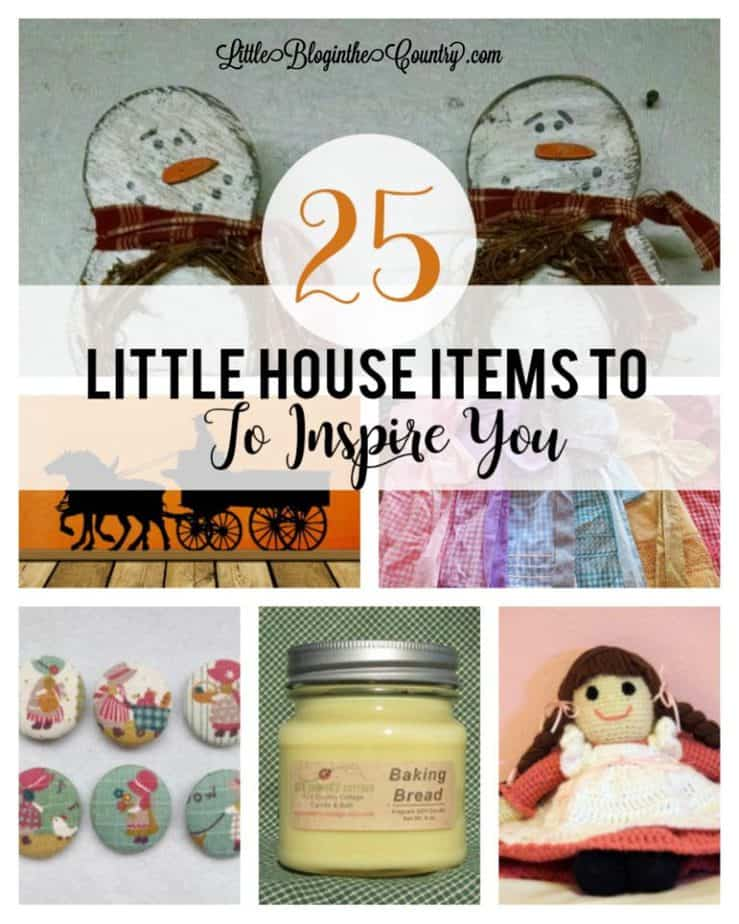 25 Little House Items to Inspire You.