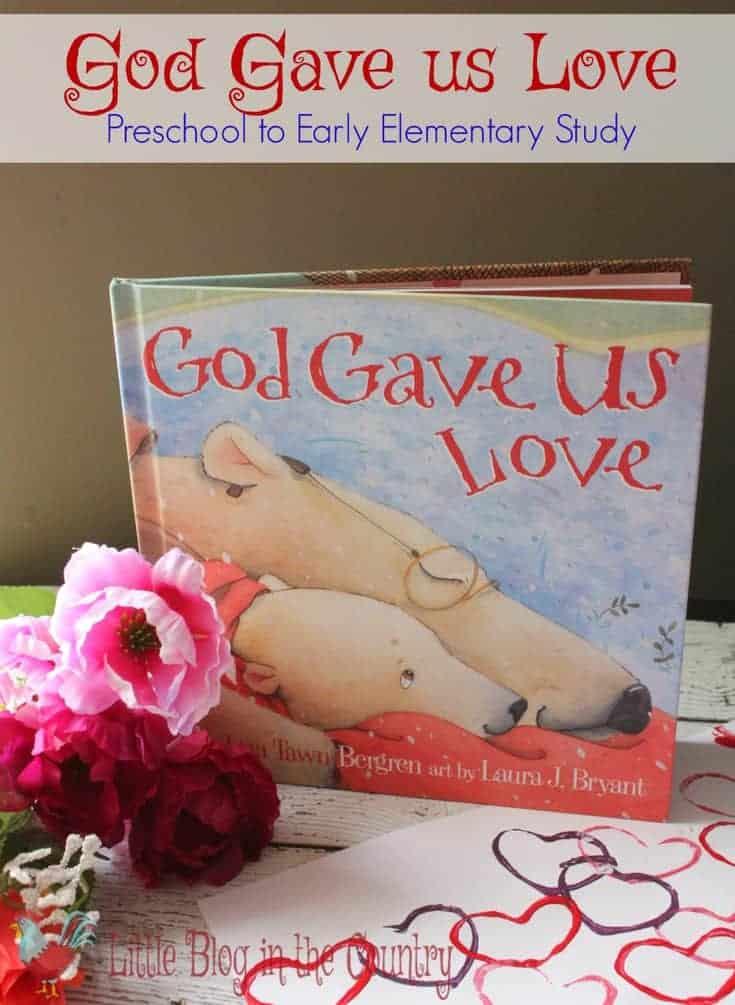 God Gave us Love Valentine's Day Unit Study