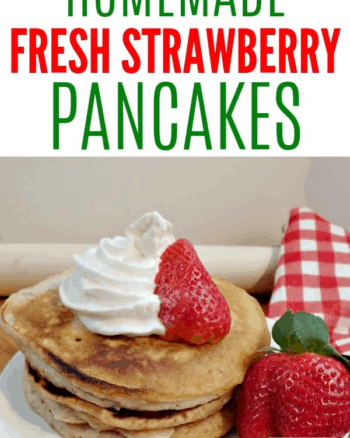 Farm Fresh Homemade strawberry pancakes