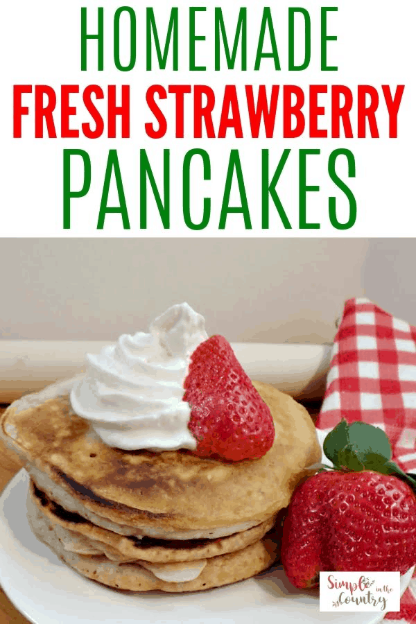 Homemade Farm Fresh Strawberry Pancakes