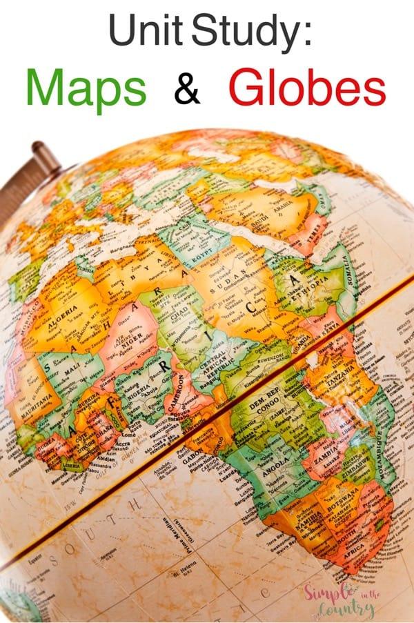 Maps and Globes Unit Study